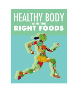 Healthy Body With The Right Foods - EBook